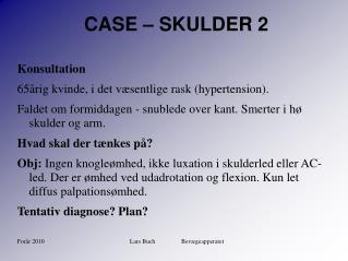 CASE � SKULDER 2