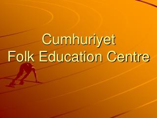 Cumhuriyet Folk Education Centre