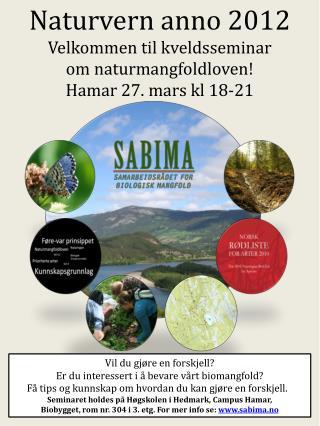 Naturvern anno 2012 Velkommen til kveldsseminar  om naturmangfoldloven!  Hamar 27. mars kl 18-21