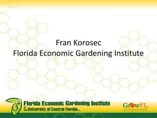 Fran Korosec Florida Economic Gardening Institute