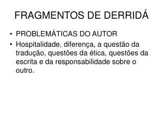 FRAGMENTOS DE DERRIDÁ
