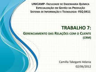 TRABALHO  7:  Gerenciamento das Relações com o Cliente  (CRM)