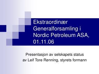 Ekstraordinær Generalforsamling i Nordic Petroleum ASA, 01.11.06