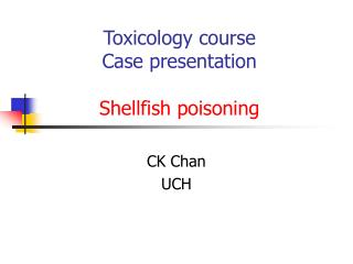 Toxicology course Case presentation Shellfish poisoning