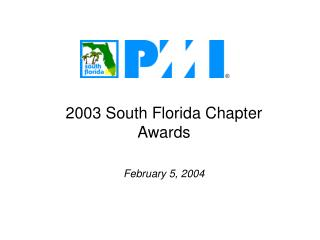 2003 South Florida Chapter Awards February 5, 2004