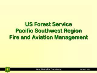 US Forest Service Pacific Southwest Region Fire and Aviation Management