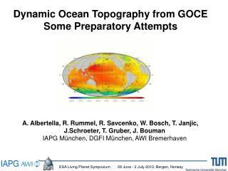 Dynamic Ocean Topography from GOCE  Some Preparatory Attempts
