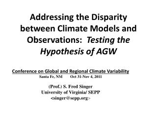 Addressing the Disparity between Climate Models and Observations:   Testing the Hypothesis of AGW