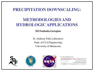 PRECIPITATION DOWNSCALING:  METHODOLOGIES AND  HYDROLOGIC APPLICATIONS