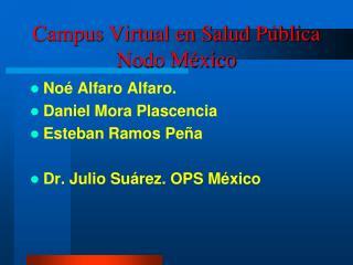 Campus Virtual en Salud Pública Nodo México