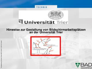 Hinweise zur Gestaltung von Bildschirmarbeitsplätzen an der Universität Trier