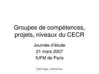 Groupes de compétences, projets, niveaux du CECR