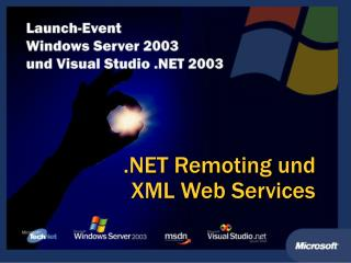 .NET Remoting und  XML Web Services