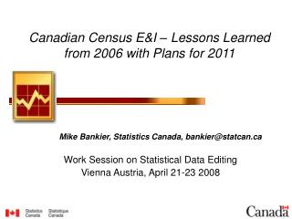 Canadian Census E&I – Lessons Learned from 2006 with Plans for 2011
