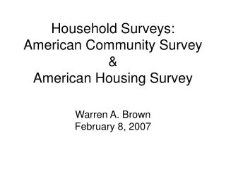 Household Surveys: American Community Survey & American Housing Survey