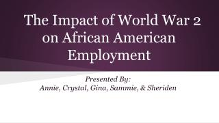 The Impact of World War 2 on African American Employment