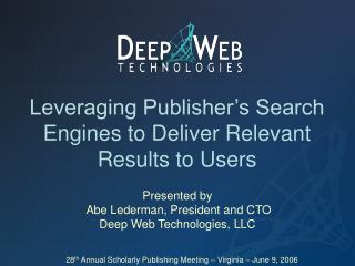 Leveraging Publisher's Search Engines to Deliver Relevant Results to Users