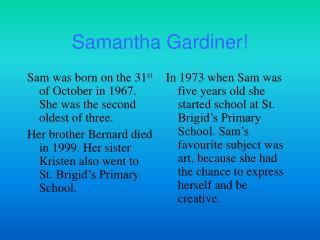 Samantha Gardiner!