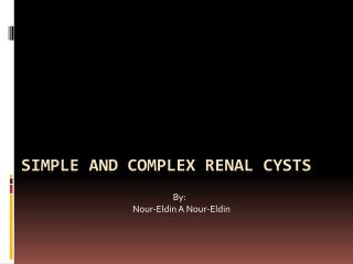 Simple and Complex renal Cysts