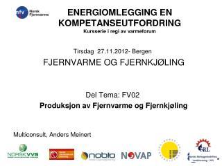 ENERGIOMLEGGING EN KOMPETANSEUTFORDRING   Kursserie i regi av varmeforum