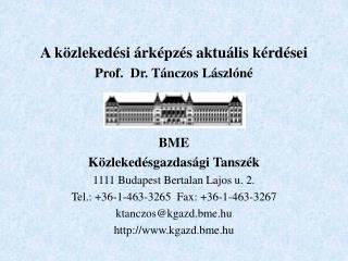 A  közlekedési árképzés aktuális kérdései Prof.  Dr. Tánczos Lászlóné B ME