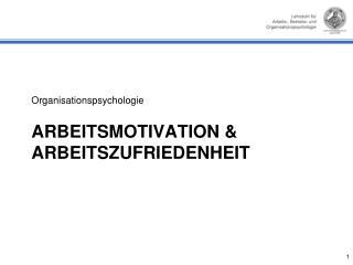 ARBEITSMotivation  & ARBEITSZUFRIEDENHEIT