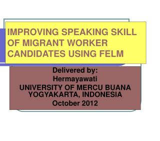 IMPROVING SPEAKING SKILL OF MIGRANT WORKER CANDIDATES USING FELM