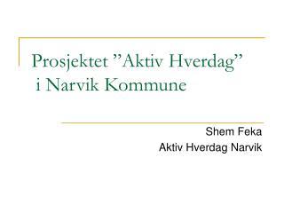 """Prosjektet """"Aktiv Hverdag""""   i Narvik Kommune"""