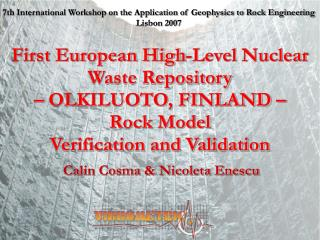 First European High-Level Nuclear Waste Repository    OLKILUOTO, FINLAND    Rock Model  Verification and Validation