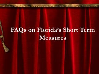FAQs on Florida's Short Term Measures