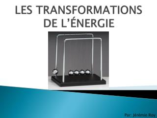 LES TRANSFORMATIONS DE L��NERGIE