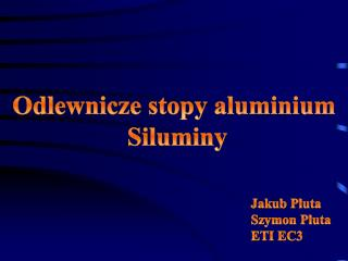 Odlewnicze stopy aluminium  Siluminy