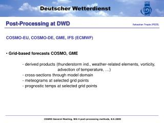 Post-Processing  at DWD                Sebastian Trepte (FEZE)
