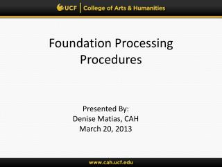 Foundation Processing Procedures