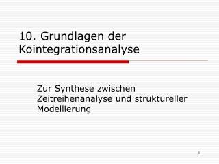10. Grundlagen der Kointegrationsanalyse