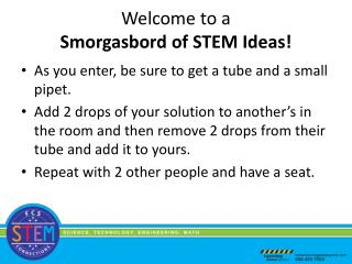 Welcome to a Smorgasbord  of STEM  Ideas!