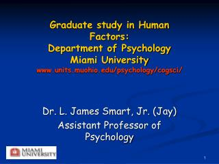 Dr. L. James Smart, Jr. (Jay) Assistant Professor of Psychology