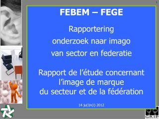 FEBEM – FEGE Rapportering  onderzoek naar imago  van sector en federatie