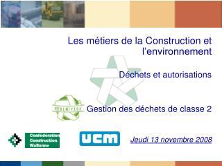 Les métiers de la Construction et l'environnement Déchets et autorisations