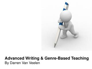 Advanced Writing & Genre-Based Teaching By Darren Van Veelen