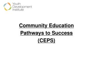 Community Education  Pathways to Success (CEPS)