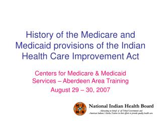 History of the Medicare and Medicaid provisions of the Indian Health Care Improvement Act
