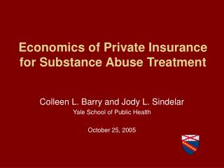 Economics of Private Insurance for Substance Abuse Treatment