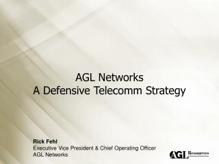 AGL Networks A Defensive Telecomm Strategy