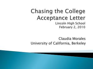 Chasing the College Acceptance Letter Lincoln High School February 2, 2010