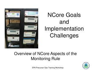 NCore Goals and Implementation Challenges