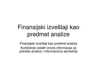 Finansijski izve štaji kao predmet analize