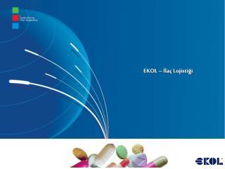 Ekol'de İlaç Lojistiği