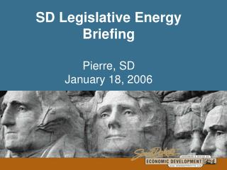SD Legislative Energy Briefing  Pierre, SD January 18, 2006