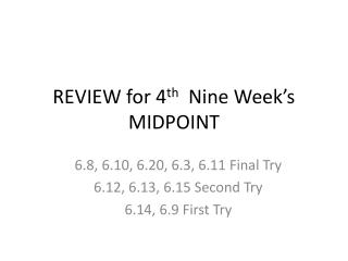 REVIEW for 4 th   Nine Week's MIDPOINT